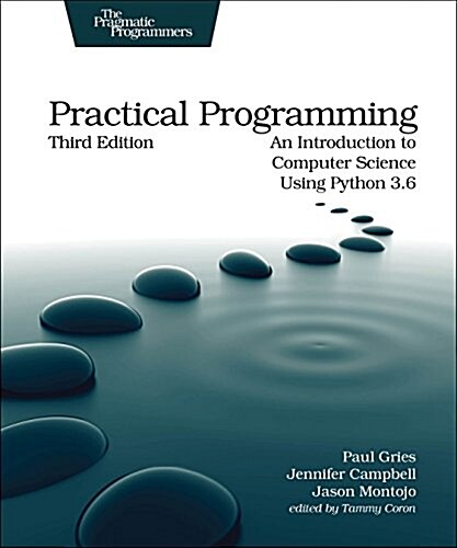 Practical Programming: An Introduction to Computer Science Using Python 3.6 (Paperback, 3)