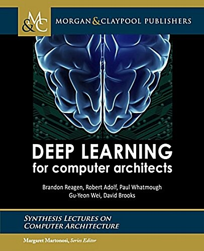 Deep Learning for Computer Architects (Paperback)