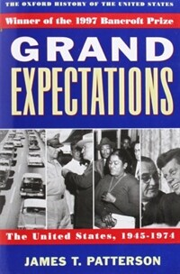 Grand Expectations: The United States, 1945-1974 (Paperback, Revised)