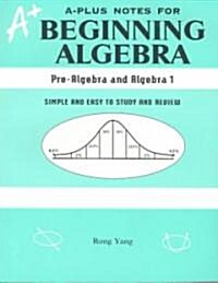 A-Plus Notes for Beginning Algebra (Paperback, 2nd)