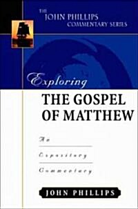 Exploring the Gospel of Matthew: An Expository Commentary (Hardcover)