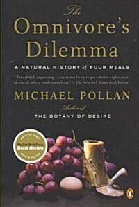 The Omnivores Dilemma: A Natural History of Four Meals (Paperback)