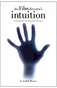 [중고] The Film Director's Intuition: Script Analysis and Rehearsal Techniques (Paperback)