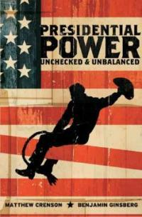 Presidential power : unchecked and unbalanced 1st ed