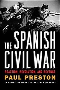 The Spanish Civil War: Reaction, Revolution, and Revenge (Paperback, Revised)