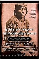 [중고] Bury My Heart at Wounded Knee: An Indian History of the American West (Paperback)