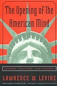 The Opening of the American Mind: Canons, Culture, and History (Paperback)