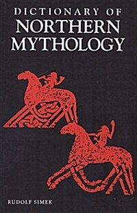 A Dictionary of Northern Mythology (Paperback, New ed)