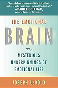 The Emotional Brain: The Mysterious Underpinnings of Emotional Life (Paperback)