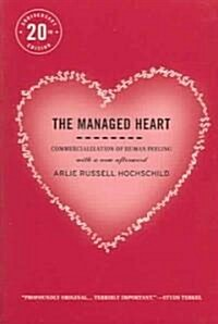 The Managed Heart: Commercialization of Human Feeling (Paperback, 20, Anniversary)