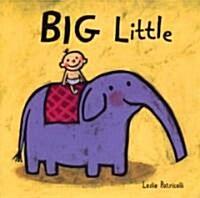 Big Little (Board Books)