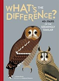 What's the Difference?: 40+ Pairs of the Seemingly Similar (Hardcover)
