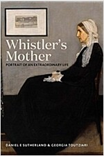 Whistler's Mother: Portrait of an Extraordinary Life (Hardcover)