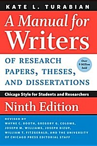 A Manual for Writers of Research Papers, Theses, and Dissertations, Ninth Edition: Chicago Style for Students and Researchers (Paperback, 9)