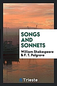 Songs and Sonnets. Edited by F.T. Palgrave (Paperback)