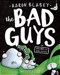 The Bad Guys in Alien Vs Bad Guys (Paperback)