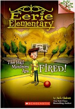 Eerie Elementary #8 : The Hall Monitors Are Fired! (Paperback)
