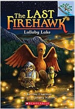 The Last Firehawk #4 : Lullaby Lake (Paperback)