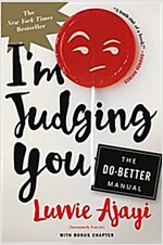 I\'m Judging You: The Do-Better Manual