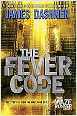 The Fever Code (Maze Runner, Book Five; Prequel) (Paperback)