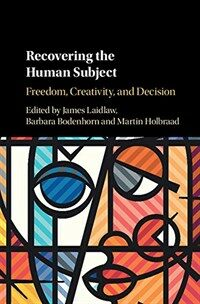 Recovering the Human Subject : Freedom, Creativity and Decision (Hardcover)