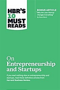 Hbrs 10 Must Reads on Entrepreneurship and Startups (Featuring Bonus Article Awhy the Lean Startup Changes Everythinga by Steve Blank) (Paperback)