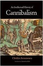 An Intellectual History of Cannibalism (Paperback)