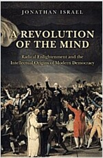 A Revolution of the Mind: Radical Enlightenment and the Intellectual Origins of Modern Democracy (Paperback)