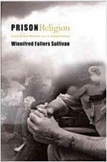 Prison Religion: Faith-Based Reform and the Constitution (Paperback)
