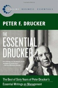 The Essential Drucker: The Best of Sixty Years of Peter Drucker's Essential Writings on Management (Paperback)