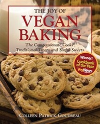 The joy of vegan baking : the compassionate cooks' traditional treats and sinful sweets