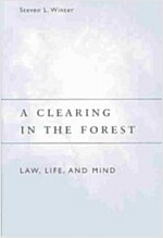 A Clearing in the Forest: Law, Life, and Mind (Paperback, 2)