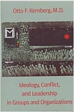 Ideology, Conflict, and Leadership in Groups and Organizations (Paperback)