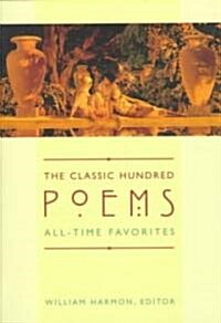 The Classic Hundred Poems: All-Time Favorites (Paperback, 2)