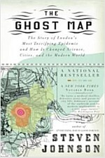 The Ghost Map: The Story of London's Most Terrifying Epidemic--And How It Changed Science, Cities, and the Modern World                                (Paperback)