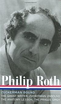 Philip Roth: Zuckerman Bound: A Trilogy & Epilogue 1979-1985 (Loa #175): The Ghost Writer / Zuckerman Unbound / The Anatomy Lesson / The Prague Orgy (Hardcover)