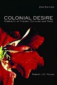 Colonial Desire : Hybridity in Theory, Culture and Race (Paperback, 2 Revised edition)