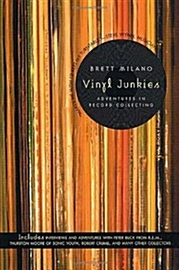 Vinyl Junkies: Adventures in Record Collecting (Paperback, First and First)