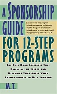 A Sponsorship Guide for 12-Step Programs (Paperback)