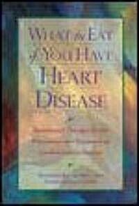 What to Eat If You Have Heart Disease (Paperback)