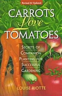 Carrots Love Tomatoes: Secrets of Companion Planting for Successful Gardening (Paperback, 2, Rev and Updated)
