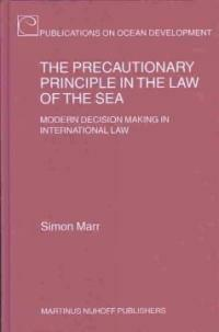 The precautionary principle in the law of the sea : modern decision making in international law
