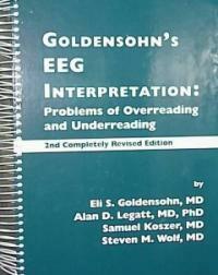 Goldensohn's EEG interpretation : problems of overreading and underreading 2nd rev. and updated ed
