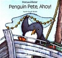 Penguin Pete, Ahoy (Paperback, Reprint, Translation)