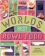 The World's Best Bowl Food: Where to Find It and How to Make It (Paperback)