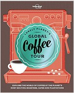 Lonely Planet's Global Coffee Tour (Hardcover)