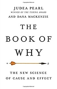 The Book of Why: The New Science of Cause and Effect (Hardcover)