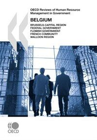 OECD reviews of human resource management in government : Belgium : Brussels-Capital Region, Federal Government, Flemish Government, French Community, Walloon Region