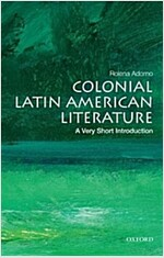 Colonial Latin American Literature: A Very Short Introduction (Paperback)