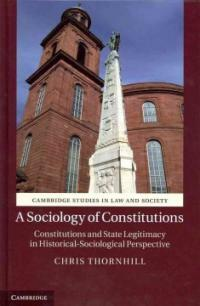 A Sociology of Constitutions : Constitutions and State Legitimacy in Historical-Sociological Perspective